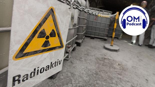 17. Episode des OM Online Podcasts: Wohin mit dem Atommüll?