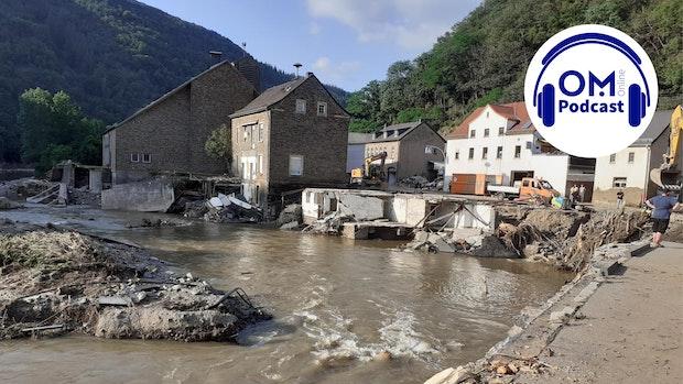 21. Episode des OM Online Podcasts: Das haben die Helfer im Katastrophengebiet erlebt