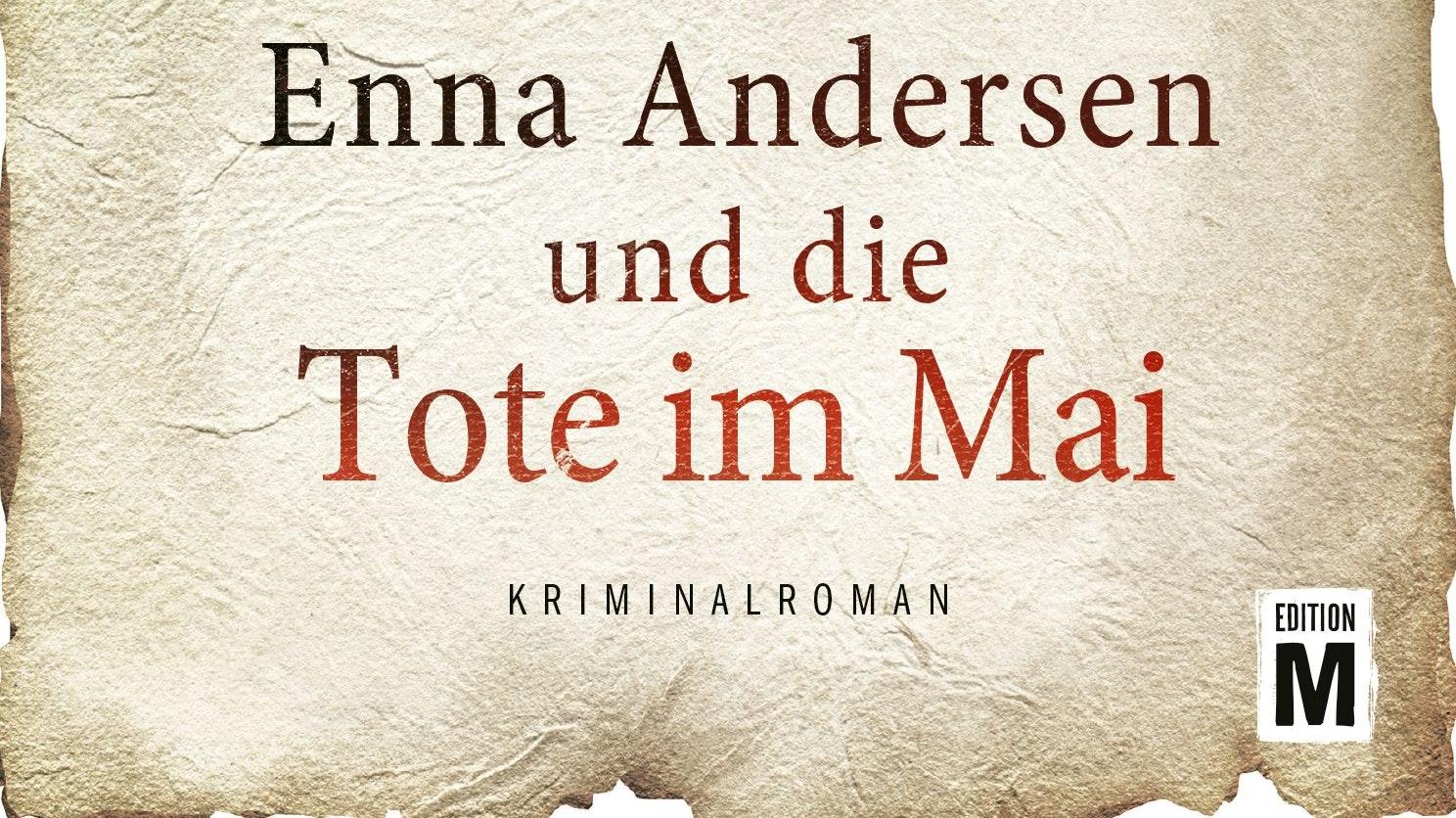 """Spielt in Friesoythe: Anna Johannsens Krimi """"Enna Andersen und die Tote im Mai"""". ©  Edition M"""
