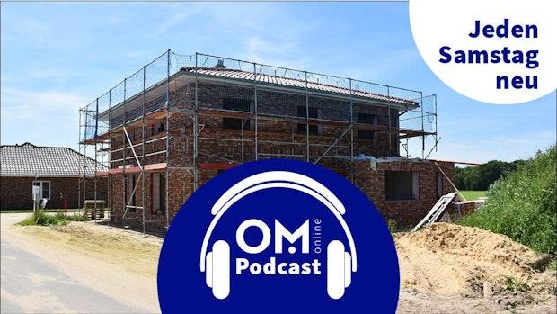 6. Episode des OM online Podcasts: Ist der Traum vom Eigenheim im Oldenburger Münsterland bezahlbar?